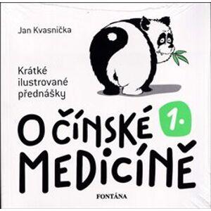 O čínské medicíně 1.. Krátké ilustrované přednášky - Jan Kvasnička