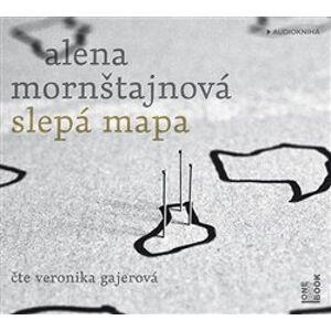 Slepá mapa, CD - Alena Mornštajnová