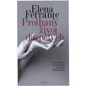 Prolhaný život dospělých - Elena Ferrante
