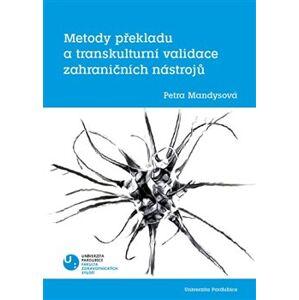Metody překladu a transkulturní validace zahraničních nástrojů - Petra Mandysová