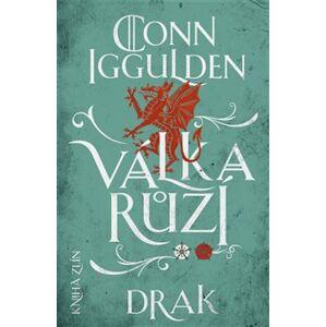 Válka růží 4: Drak - Conn Iggulden