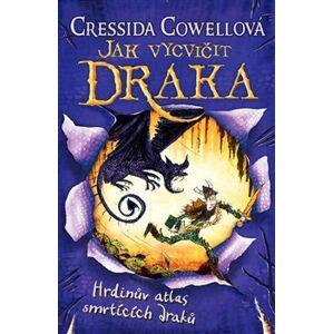 Hrdinův atlas smrtících draků (Jak vycvičit draka 6) - Cressida Cowellová