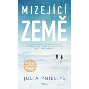 Mizející země - Julia Phillis