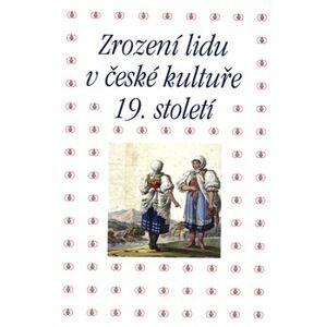 Zrození lidu v české kultuře 19. století - Tomáš Winter, Pavla Machalíková, Taťána Petrasová