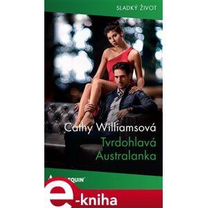 Tvrdohlavá Australanka - Cathy Williamsová