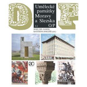 Umělecké památky Moravy a Slezska 3. O–P (2 svazky) - Bohumil Samek