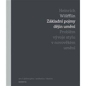 Základní pojmy dějin umění. Problém vývoje stylu v novověkém umění - Heinrich Wölfflin