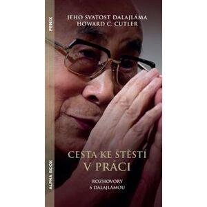 Cesta ke štěstí v práci - Howard C. Cutler, Jeho svatost Dalajlama XIV.