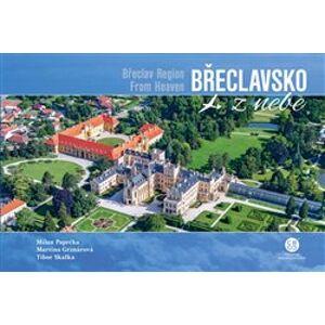 Břeclavsko z nebe / Břeclav Region From Heaven - Martina Grznárová, Milan Paprčka
