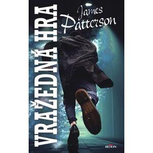 Vražedná hra - James Patterson