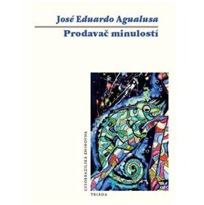 Prodavač minulostí - José Eduardo Agualusa
