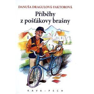 Příběhy z pošťákovy brašny - Danuša Dragulová-Faktorová