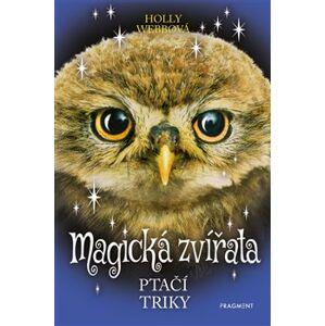 Magická zvířata – Ptačí triky - Holly Webbová