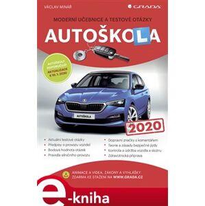 Autoškola 2020. Moderní učebnice a testové otázky - Václav Minář