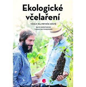 Ekologické včelaření. Včely na prvním místě - David Gerstmeier, Tobias Miltenberger