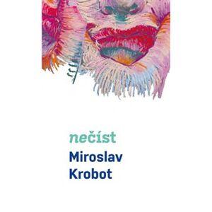 Nečíst - Miroslav Krobot