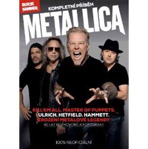 Metallica – kompletní příběh - kol.