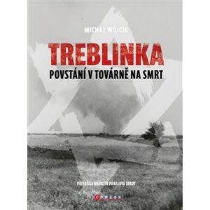 Treblinka: Povstání v továrně na smrt - Michał Wójcik