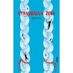 Strasserova žena - Hector Tizón
