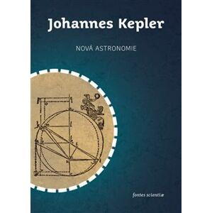 Nová astronomie - Johannes Kepler