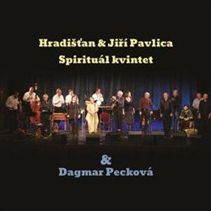Hradišťan & Spirituál Kvintet & Dagmar Pecková - Dagmar Pecková, Spirituál kvintet, Hradišťan