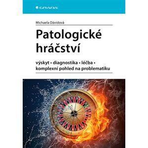 Patologické hráčství. výskyt, diagnostika, léčba, komplexní pohled na problematiku - Michaela Dávidová