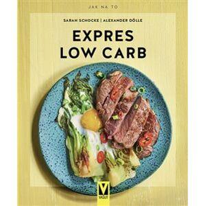 Expres Low Carb - Sarah Schocke, Alexander Dölle