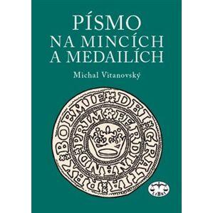 Písmo na mincích a medailích - Michal Vitanovský