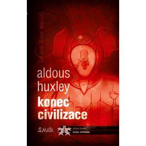 Konec civilizace - Aldous Huxley