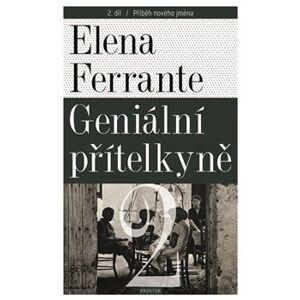 Geniální přítelkyně 2 - Příběh nového jména. Díl druhý - Elena Ferrante