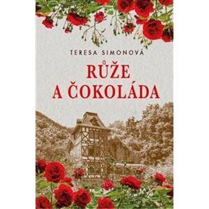 Růže a čokoláda - Teresa Simonová