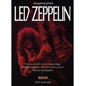 Led Zeppelin - kompletní příběh - kol.