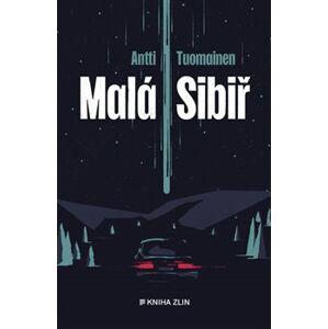 Malá Sibiř - Antti Tuomainen