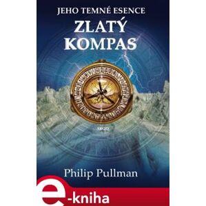 Zlatý kompas. Jeho temné esence I. - Philip Pullman e-kniha