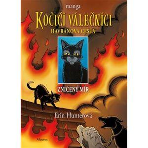 Kočičí válečníci: Havranova cesta 1 - Zničený mír - Erin Hunterová, Dan Jolley