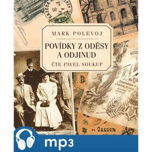Povídky z Oděsy a odjinud, mp3 - Mark Polevoj
