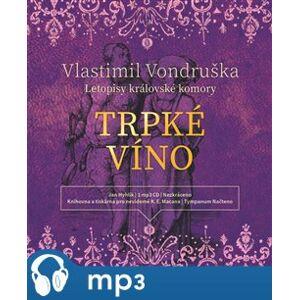 Letopisy královské komory III. - Trpké víno, mp3 - Vlastimil Vondruška
