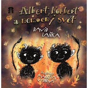 Albert, Norbert a nemocný svět - David Laňka