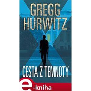 Cesta z temnoty - Gregg Hurwitz