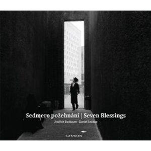 Sedmero požehnání - Seven Blessings - Jindřich Buxbaum, Daniel Soukup