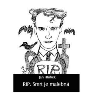 RIP: Smrt je malebná - Jan Hlubek