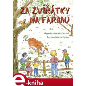 Za zvířátky na farmu - Marcela Kotová