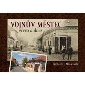 Vojnův Městec včera a dnes - Jiří Marek