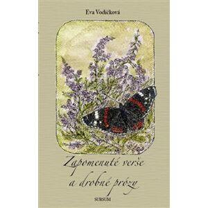 Zapomenuté verše a drobné prózy - Eva Vodičková