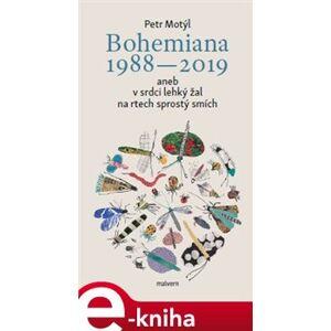 Bohemiana 1988-2019 aneb v srdci lehký žal na rtech sprostý smích - Petr Motýl