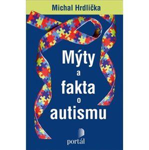 Mýty a fakta o autismu - Michal Hrdlička