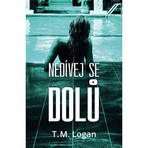 Nedívej se dolů - T.M. Logan