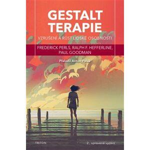 Gestalt terapie. vzrušení a růst lidské osobnosti - Perls Frederick