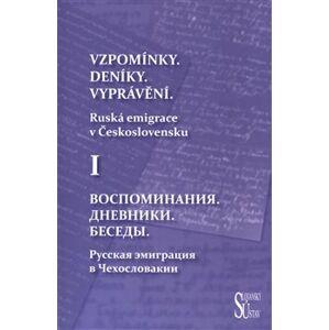 Vzpomínky. Deníky. Vyprávění.. Ruská emigrace v Československu - Ljubov Běloševská