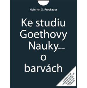 Ke studiu Goethovy Nauky o barvách. kniha + optický hranol a 16 karet. - Heinrich O. Proskauer